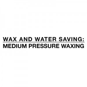 Saving water and wax - waxing medium pressure
